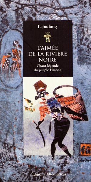 """LEBADANG, """"L'aimée de la rivière Noire : chant-légende"""", 2006, Editions Alternatives. Droits réservés."""